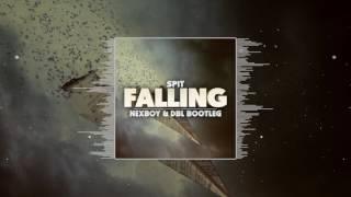 Spit - Falling (NEXBOY & DBL Bootleg)