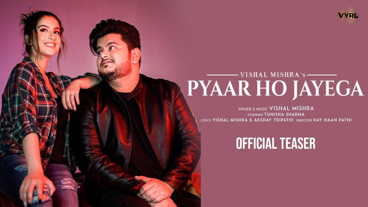 Pyaar Ho Jayega (Official Teaser) Vishal Mishra | Tunisha Sharma | Akshay Tripathi | VYRL Originals