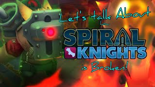 Let's Talk About How Spiral Knights is Broken (And How to Fix It)