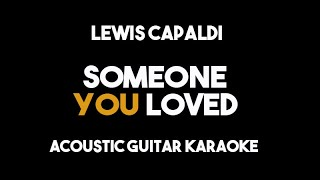 Someone You Loved - Lewis Capaldi (Acoustic Guitar Karaoke with Lyrics)