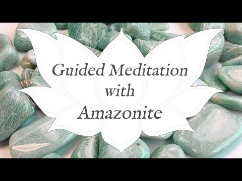 🙏 AMAZONITE Guided Meditation 🙏  | The Soothing Stone | Heart & Throat Chakra | Crystal Healing