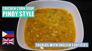 Chicken Corn Soup - Sweetcorn Chicken Soup - Pinoy Chicken Soup - Filipino Chicken soup