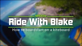 Ride with Blake: Episode Three - How to Waterstart on a Kiteboard