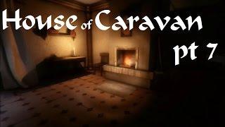 SERVICE - House of Caravan pt 7