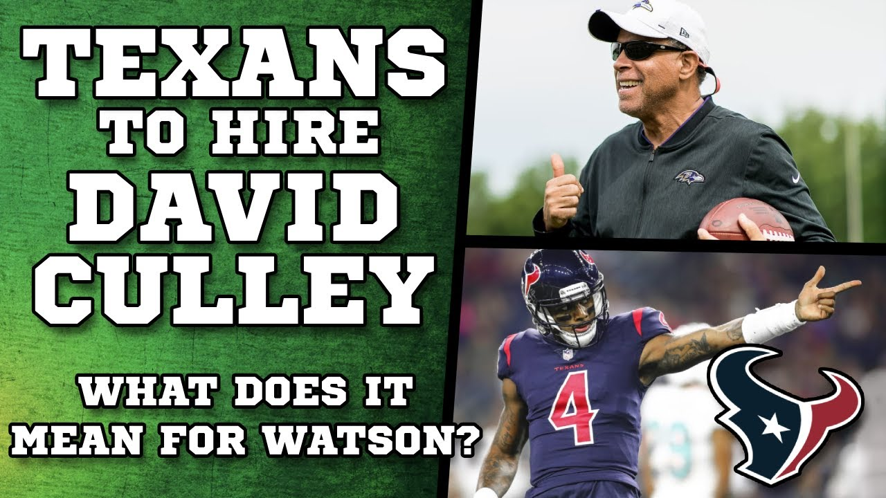 Download Texans Hire David Culley - What does it mean for a Deshaun Watson Trade??