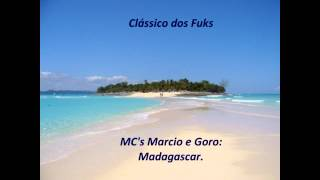 Clássico Dos Funks - MC's Márcio e Goró - Madagascar.