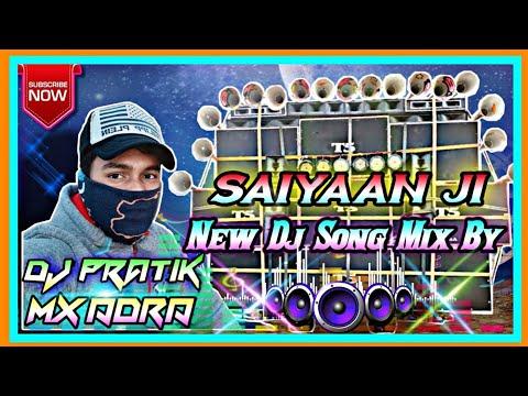 saiyaan-ji-new-dj-song-mix-by-dj-pratik-mx-adra