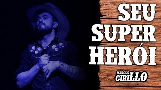 MARCUS CIRILLO - O SEU SUPER HERÓI - Stand-up Comedy