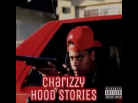 """Charizzy - """"Hood Stories"""""""