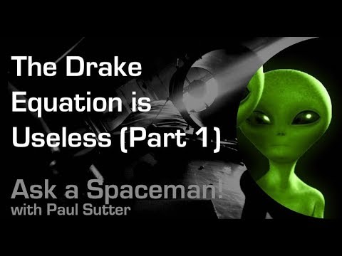 The Drake Equation is Useless (Part 1) - Ask a Spaceman!