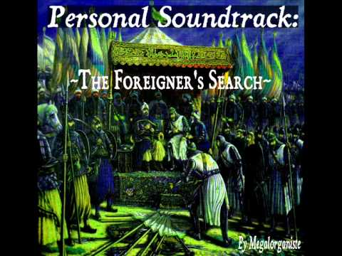 Personal Soundtrack: The Foreigner's Search