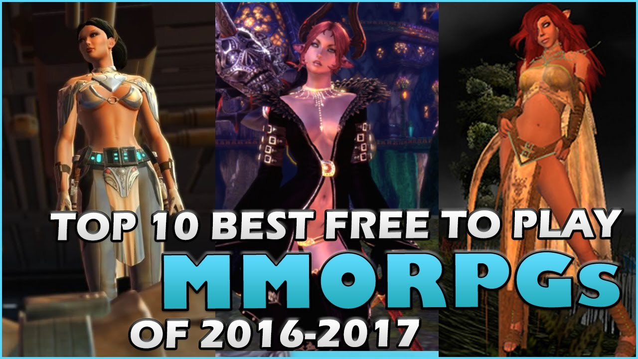 Top 10 Best Free To Play Mmorpg Games Of 2016 2017 Youtube