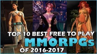 Top 10 Best Free to Play MMORPG Games of 2016-2017