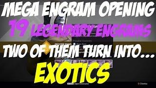 MEGA ENGRAM OPENING - 19 Legendary Engrams!!! - I GET TWO EXOTICS WOOOOO