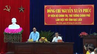 Thủ tướng Nguyễn Xuân Phúc làm việc tại tỉnh Bạc Liêu và dự Hội nghị xúc tiến đầu tư tỉnh Bạc Liêu