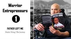 Master Wong The Journey  - Ep 1   Warrior Entrepreneurs