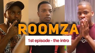 ROOMZA THE WEB SERIES 1st Episode - The Introduction (Skits By Sphe)