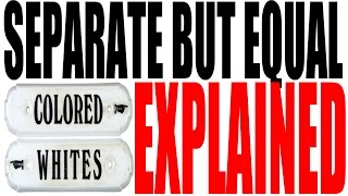 Separate But Equal for Dummies - United States Constitutional Law & Segregation