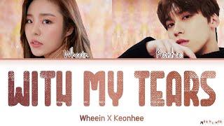 Gambar cover Wheein X Keonhee With My Tears Lyrics (휘인 X 건희 내 눈물 모아 가사)