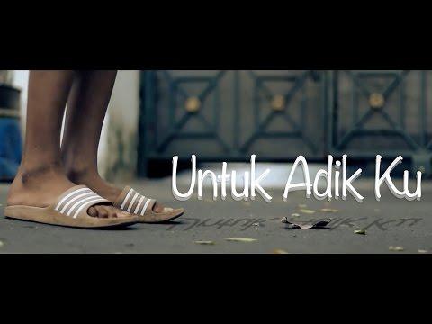 UNTUK ADIK KU | Film Pendek