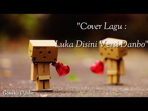 Cover Lagu Luka Disini Vocal : Unguband. Versi Boneka Danbo