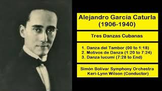 Alejandro García Caturla (1906-1940) - Tres Danzas Cubanas