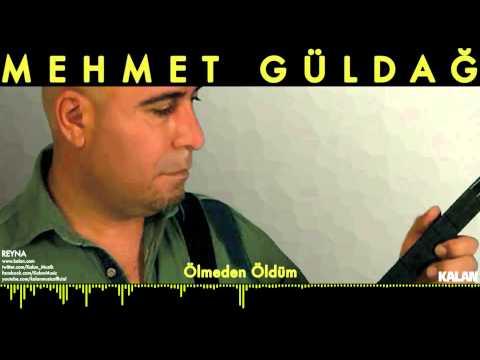Mehmet Güldağ - Ölmeden Öldüm - [ Reyna © 2014 Kalan Müzik ]