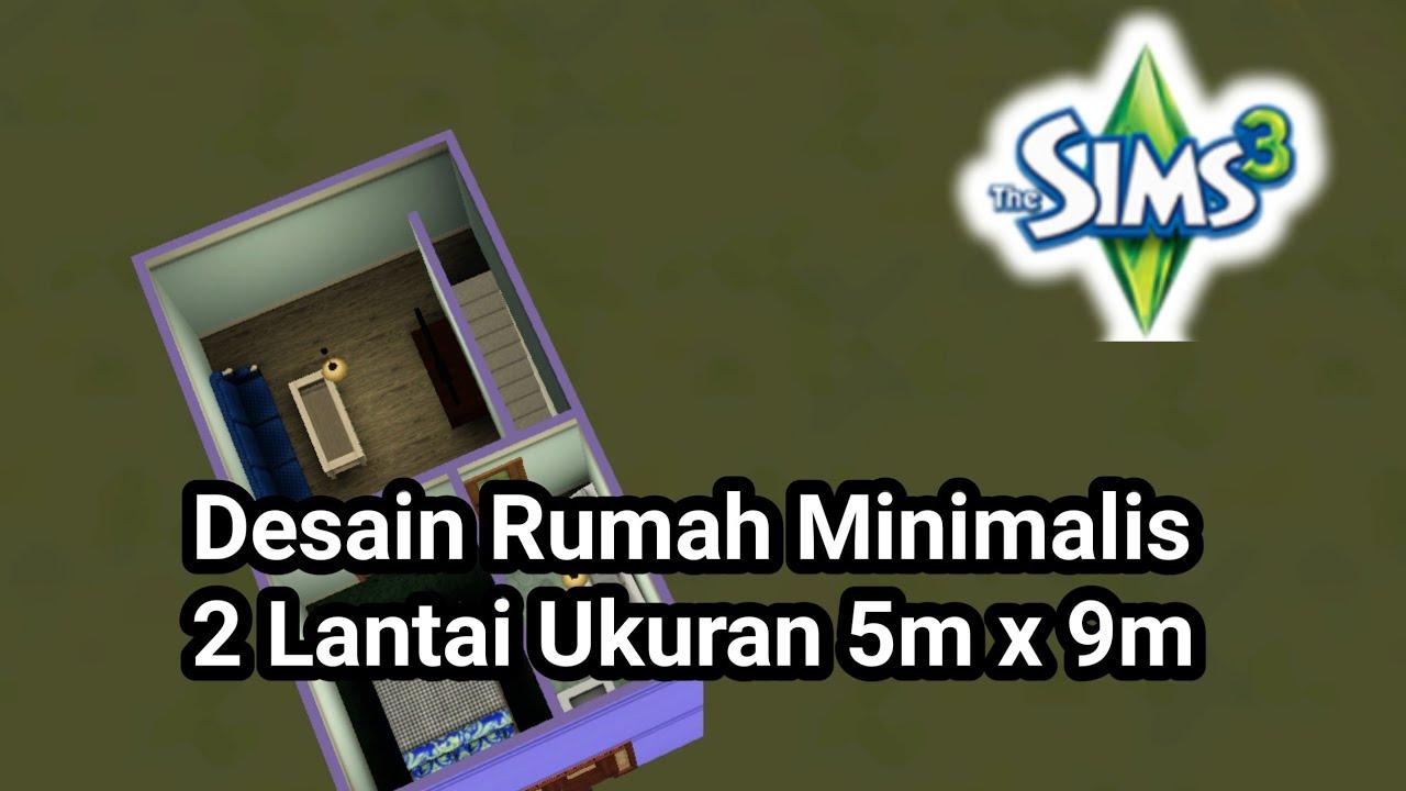 Desain Rumah Minimalis 2 Lantai Ukuran 5x9 - The Sims.3 ...