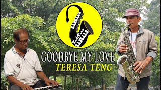Download Saxophone Cover by Kaliramu | Teresa Teng – Goodbye my love versi keroncong