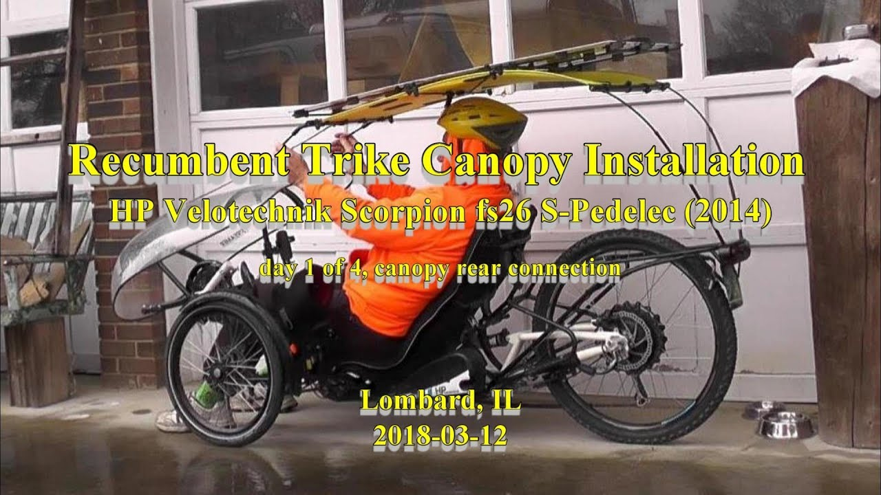 Recumbent Trike Canopy Installation 2018-03-12 HP Velotechnic Scorpion fs26 S Pedelec : trike canopy - afamca.org