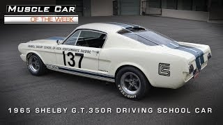 Muscle Car Of The Week Video #40: 1965 Shelby G.T. 350 R Racing School Car