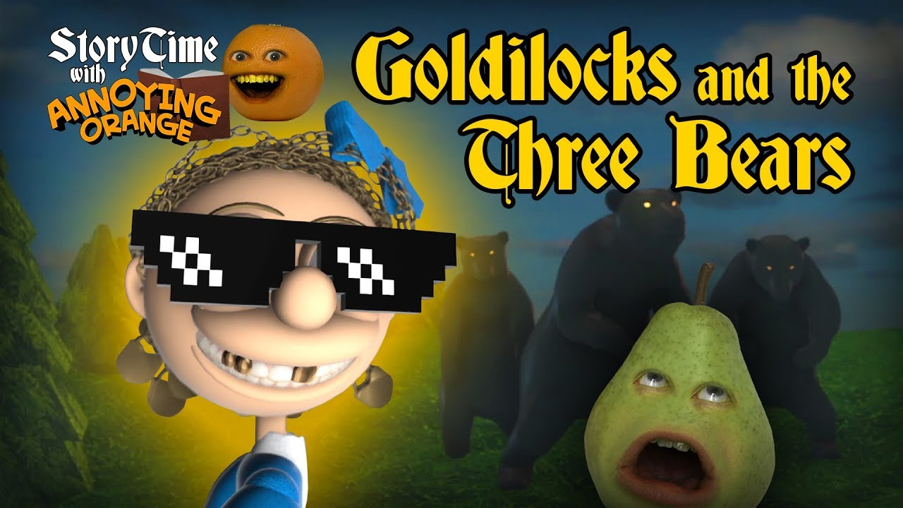 annoying-orange-storytime-2-goldilocks-and-the-three-bears