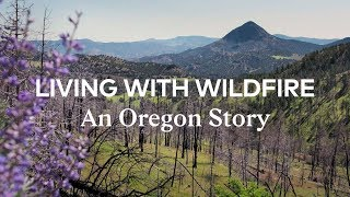 Living with Wildfire: An Oregon Story