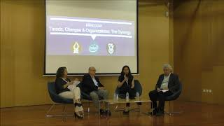 Panel Discussion - Trends, Changes & Organizations: The Synergy