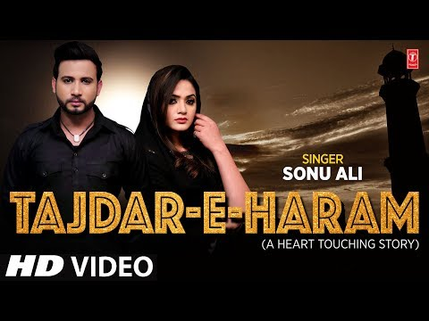 Tajdar-E-Haram Latest Hindi Video Song Sonu Ali Feat. Sibbu Giri,Sushant Khanna,Awarnika Rajput