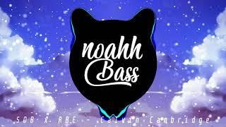 SOB x RBE - Calvin Cambridge Bass Boosted