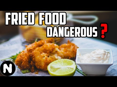 This is why Fried Food is Unhealthy