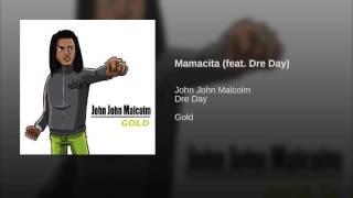 John John Malcolm - Mamacita feat. Dre Day