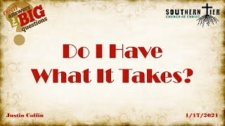 Do I Have What it Takes? - Justin Coffin - 01-17-2021