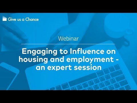 Engaging to Influence on housing and employment - an expert session