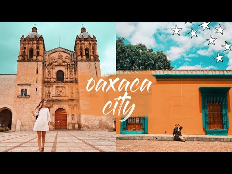 The BEST City In The WORLD Is In MEXICO   Oaxaca City