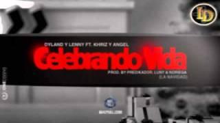 Dyland & Lenny Ft Khriz & Angel - Celebrando Vida ★Prod. Predikador★Looney Tunes & Noriega★