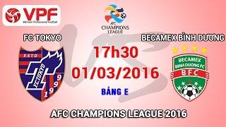 FC Tokyo vs B. Bình Dương - AFC Champions League 2016 | FULL
