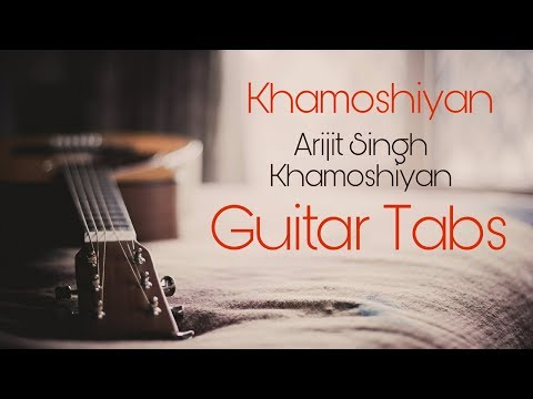 Guitar khamoshiyan guitar tabs : Khamoshiyan Guitar Solo Cover | Guitar tab | by Arijit Singh - YouTube
