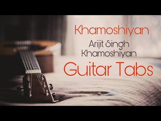 Khamoshiyan Tab - Arijit Singh - Tab And Chord