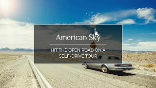 Hit the open road on a self-drive tour with American Sky