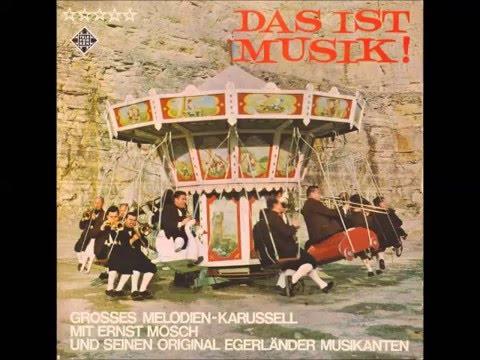 Ernst Mosch &Original Egerländer Musikanten- Das Ist Musik
