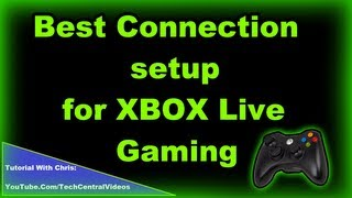 Best Possible Xbox LIVE Connection [Detailed How-To]