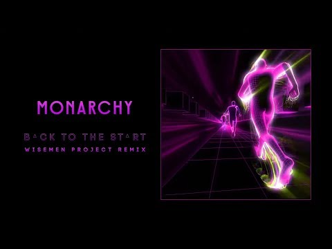 Monarchy - Back To The Start Wisemen Project Remix (Visual Video)