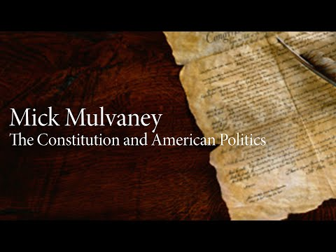 The Constitution and American Politics | Mick Mulvaney